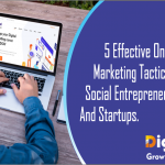5 effective online marketing tactics for social entrepreneurs and startups