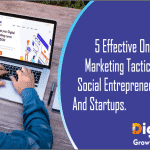 5 effective online marketing tactics for social entrepreneurs and startups