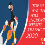 Top 50 Ways That Will Increase Website Traffic in 2020