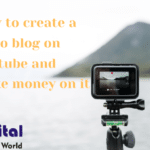 How to create a video blog on Youtube and make money on it