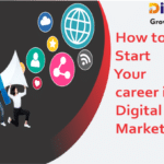 How to Start Your Career in digital marketing