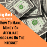 How To Make Money On Affiliate Programs On The Internet