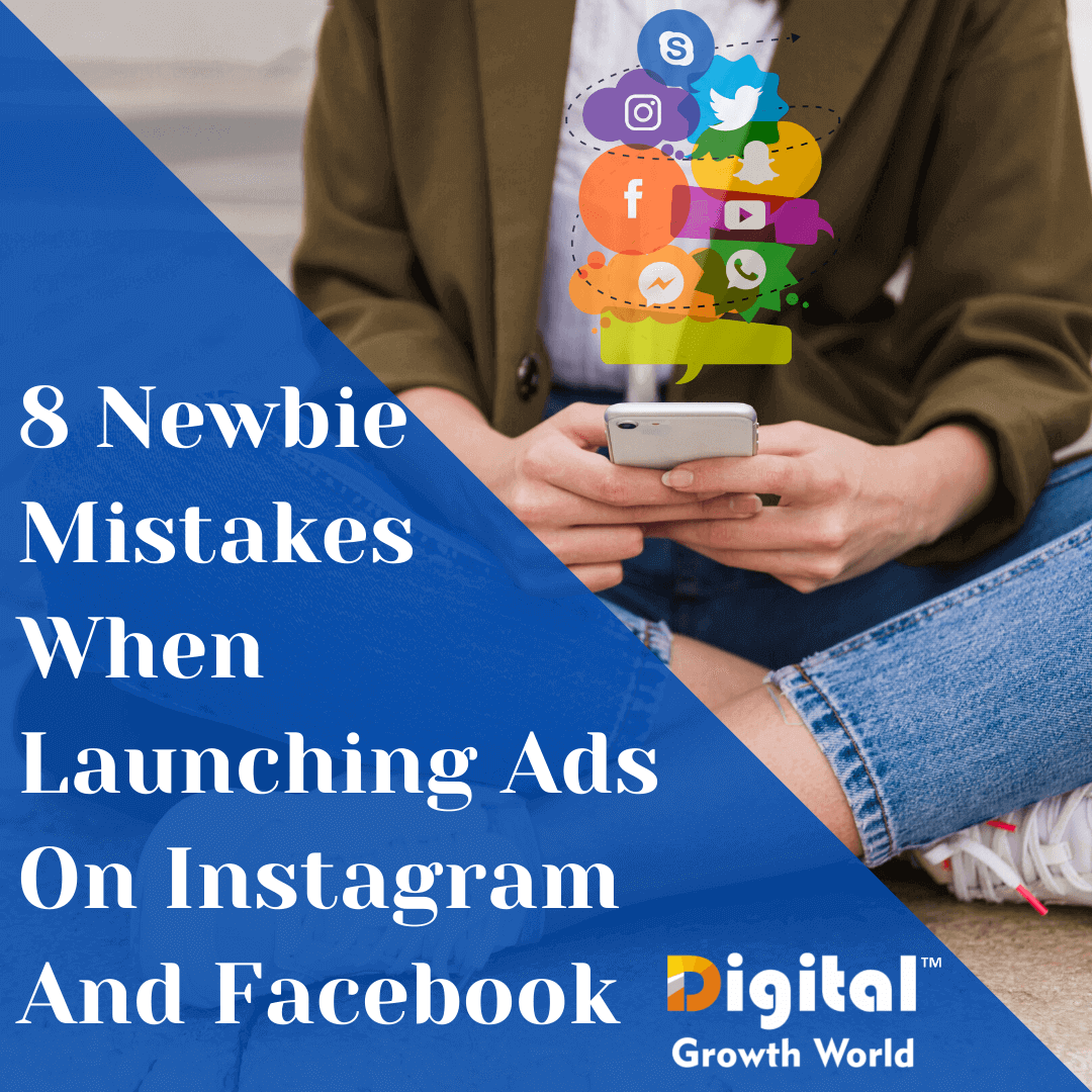 8 Newbie Mistakes When Launching Ads On Instagram And Facebook