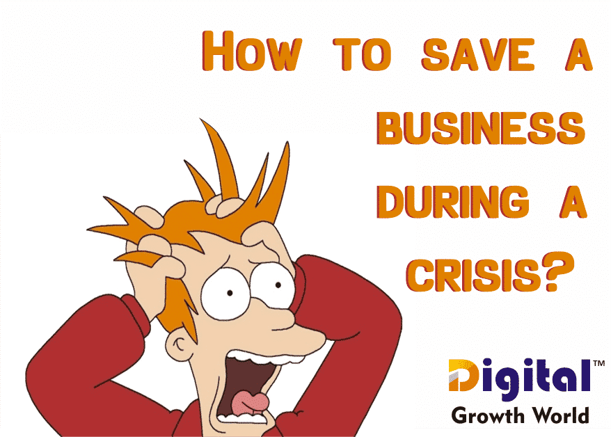 How to Save a Business During a Crisis?