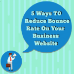 5 Ways To Reduce Bounce Rate On Your Business Website