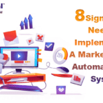 8 Sign You Need To Implement A Marketing Automation System