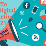 HOW TO USE DIGITAL MARKETING IN 2021