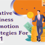 Six Creative Business Promotion Strategies For 2021
