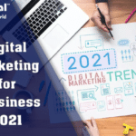 Digital Marketing For Business 2021 : Why is it important?