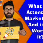 What is Attention Marketing And is it Worth it?