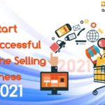 4 Insider Tips On How To Start A Successful Online Selling Business In 2021