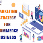 EFFECTIVE MARKETING STRATEGY FOR E-COMMERCE BUSINESS